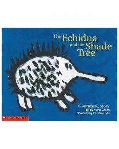 Aboriginal Story: Echidna And the Shade Tree Paperback